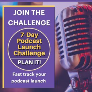 Join the Challenge - 7 Day Podcast Launch Challenge - Plan It! Fast Track Your Podcast Launch words on a purple vertical rectangle with a retro silver microphone and colored lights in the background